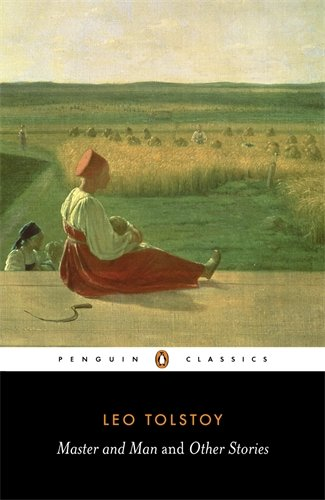 Rosamund Bartlett recommends the best Russian Short Stories - Master and Man and Other Stories by Leo Tolstoy