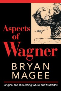 Ed Smith on My Life and Luck - Aspects of Wagner by Brian Magee