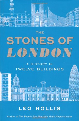 The best books on Why Cities Are Good For You - The Stones of London by Leo Hollis