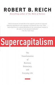 The best books on Saving Capitalism and Democracy - Supercapitalism by Robert B Reich & Robert Reich