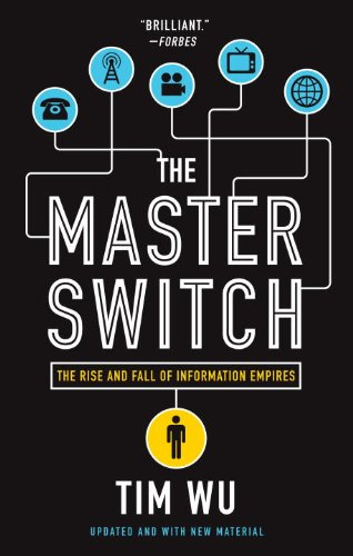 The best books on Impact of the Information Age - The Master Switch by Tim Wu