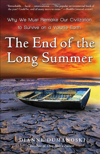 The best books on Consumption and the Environment - The End of the Long Summer by Dianne Dumanoski
