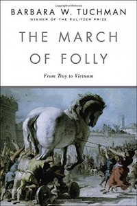 The best books on The US Intelligence Services - The March of Folly by Barbara W Tuchman