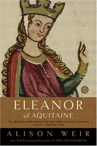 The Best Historical Novels - Eleanor of Aquitaine by Alison Weir