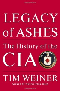 The best books on US Militarism - Legacy of Ashes: The History of the CIA by Tim Weiner