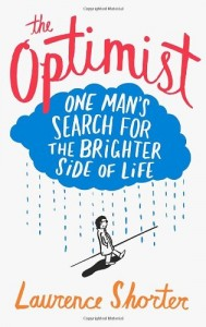 The best books on Optimism - The Optimist by Laurence Shorter