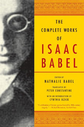 Rosamund Bartlett recommends the best Russian Short Stories - The Complete Works of Isaac Babel by Isaac Babel