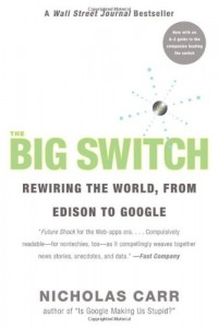The best books on Impact of the Information Age - The Big Switch by Nicholas Carr