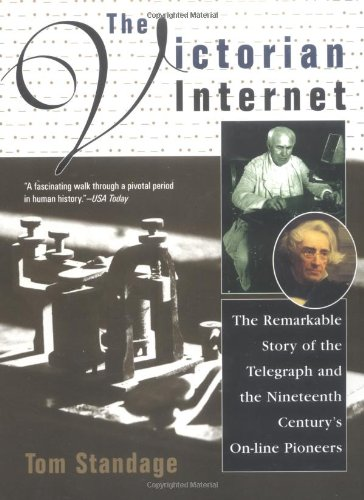 The best books on Impact of the Information Age - The Victorian Internet by Tom Standage