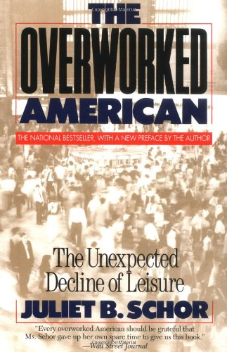 The best books on Consumption and the Environment - The Overworked American by Juliet B Schor & Juliet Schor