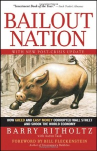 The best books on Causes of the Financial Crisis - Bailout Nation by Barry Ritholtz