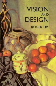 The best books on Modernism - Vision and Design by Roger Fry