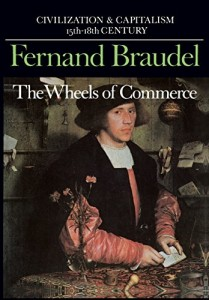 The best books on Saving Capitalism and Democracy - The Wheels of Commerce by Fernand Braudel