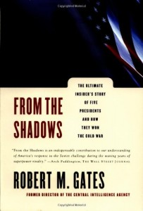 The best books on The US Intelligence Services - From the Shadows by Robert M Gates
