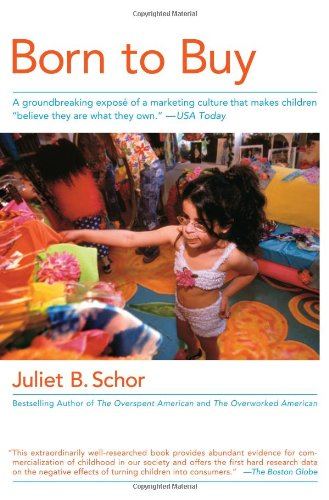 The best books on Consumption and the Environment - Born to Buy by Juliet B Schor & Juliet Schor