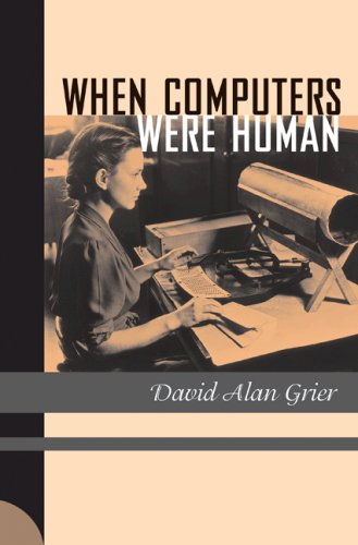 The best books on The Origins of Computing - When Computers Were Human by David Alan Grier