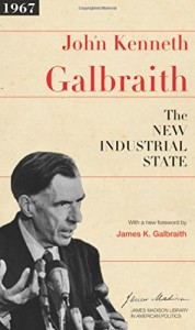 The best books on Saving Capitalism and Democracy - The New Industrial State by John Kenneth Galbraith
