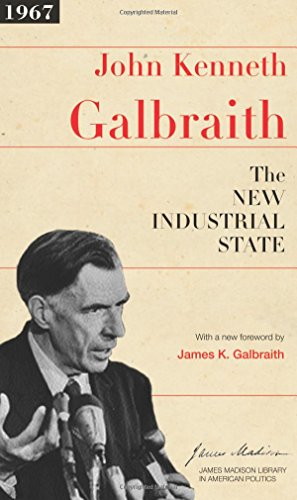 The best books on Saving Capitalism and Democracy: The New Industrial State by John Kenneth Galbraith