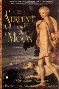 The best books on Strong Women in Bad Marriages - The Serpent and the Moon by Her Royal Highness Princess Michael of Kent