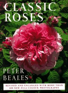 Monty Don recommends His Favourite Gardening Books - Classic Roses by Peter Beales