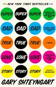 The best books on Impact of the Information Age - Super Sad True Love Story by Gary Shteyngart