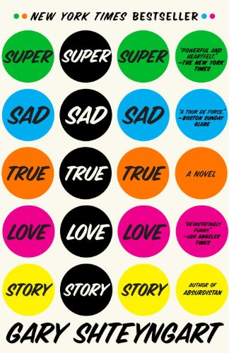 The best books on Geoeconomics - Super Sad True Love Story by Gary Shteyngart