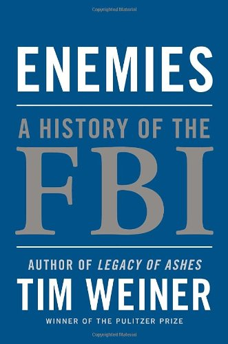 The best books on The US Intelligence Services - Enemies: A History of the FBI by Tim Weiner
