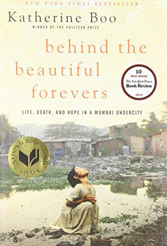 The best books on Why Cities Are Good For You - Behind the Beautiful Forevers by Katherine Boo