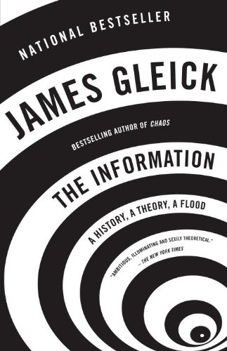 The best books on Impact of the Information Age - The Information: A History, A Theory, A Flood by James Gleick