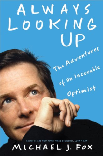 The best books on Optimism - Always Looking Up by Michael J Fox