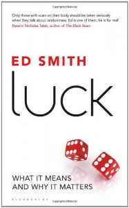 Ed Smith on My Life and Luck - Luck by Ed Smith