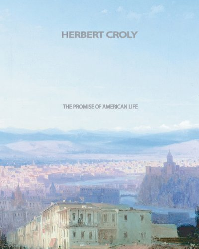 The best books on Saving Capitalism and Democracy - The Promise of American Life by Herbert Croly