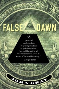 John Gray recommends the best Critiques of Utopia and Apocalypse - False Dawn by John Gray