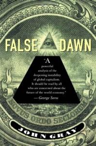 Critiques of Utopia and Apocalypse - False Dawn by John Gray