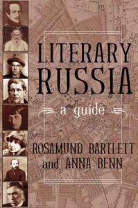Literary Russia: A Guide by Rosamund Bartlett & Anna Benn