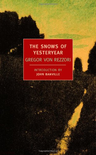 The best books on Memoirs of Communism - The Snows of Yesteryear by Gregor von Rezzori