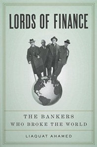 The best books on Economic History - Lords of Finance by Liaquat Ahamed