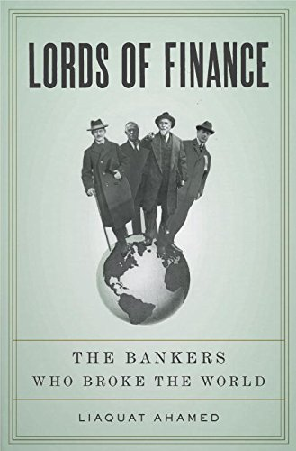 The best books on Causes of the Financial Crisis - Lords of Finance by Liaquat Ahamed