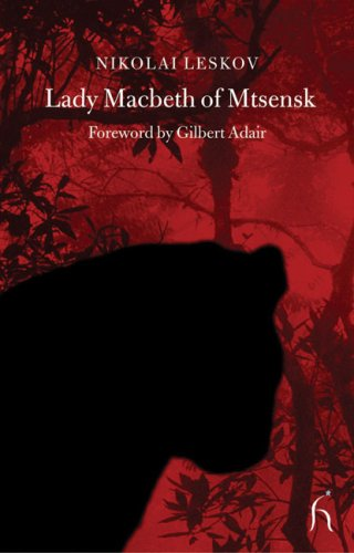 Rosamund Bartlett recommends the best Russian Short Stories - Lady Macbeth of Mtsensk by Nikolai Leskov