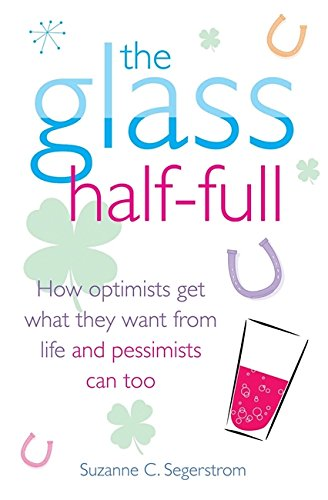 The best books on Optimism - The Glass Half-Full by Suzanne C Segerstrom