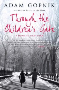 Adam Gopnik on his Favourite Essay Collections - Through the Children's Gate by Adam Gopnik