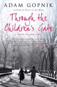 The Best Essays: the 2021 PEN/Diamonstein-Spielvogel Award - Through the Children's Gate by Adam Gopnik