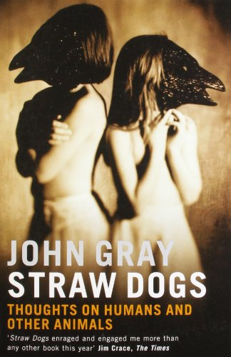 The best books on The Environment - Straw Dogs by John Gray