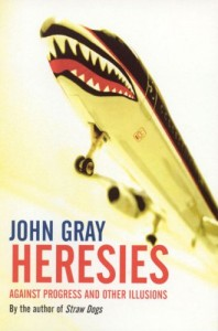 John Gray recommends the best Critiques of Utopia and Apocalypse - Heresies: Against Progress and Other Illusions by John Gray