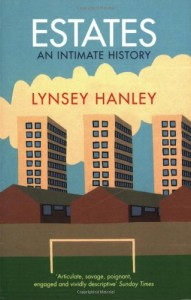 The best books on Social History of Post-War Britain - Estates by Lynsey Hanley