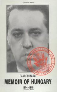 The best books on Memoirs of Communism - Memoir of Hungary by Sándor Márai