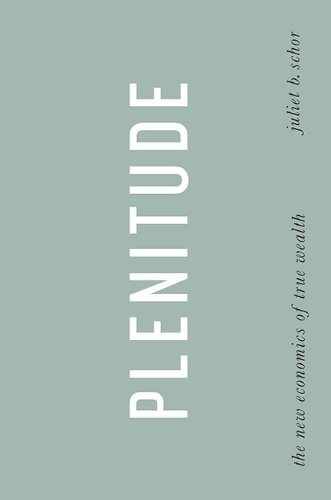The best books on Consumption and the Environment - Plenitude by Juliet B Schor & Juliet Schor