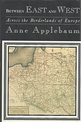 The best books on Communism - Between East And West by Anne Applebaum