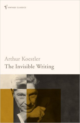 John Gray recommends the best Critiques of Utopia and Apocalypse - The Invisible Writing by Arthur Koestler