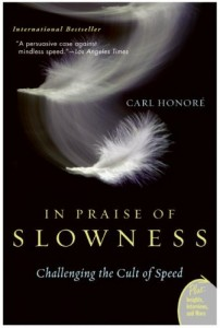 The best books on Slow Living - In Praise of Slowness by Carl Honoré